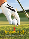 Instant Golf (eBook): Tips and Techniques for Beginners